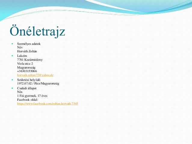 önéletrajz hobbi érdeklődés 2014.12.02 Horváth Zoltán Portfolio önéletrajz hobbi érdeklődés