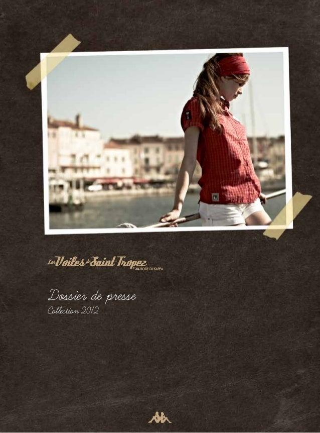 Voiles Saint Tropez Dossier de presse Collection 2012