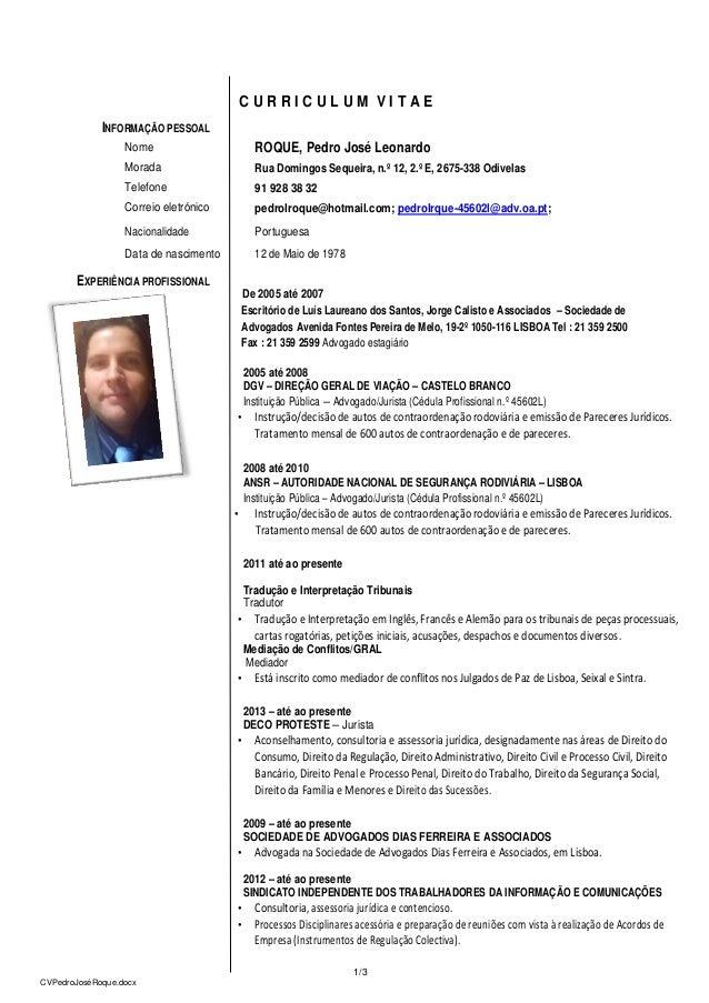 1/3 CVPedroJoséRoque.docx C U R R I C U L U M V I T A E INFORMAÇÃO PESSOAL Nome ROQUE, Pedro José Leonardo Morada Rua Domi...