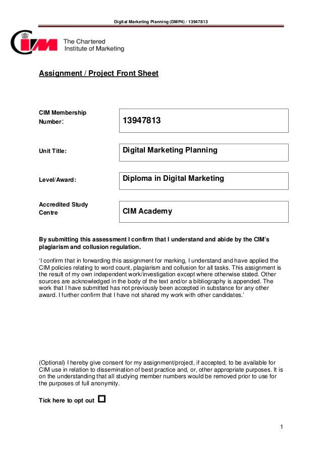 Digital Marketing Planning (DMP4) / 13947813 1 Assignment / Project Front Sheet CIM Membership Number: 13947813 Unit Title...