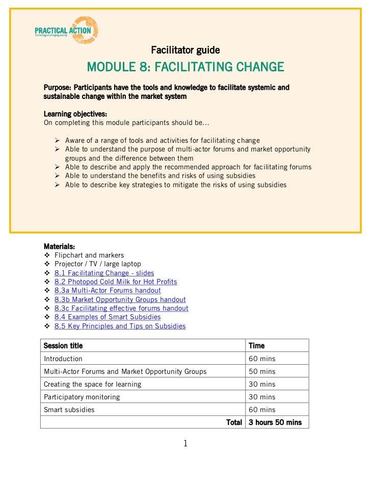 Facilitator guide                MODULE 8: FACILITATING CHANGEPurpose: Participants have the tools and knowledge to facili...