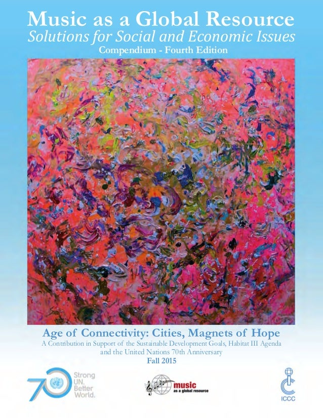 Music as a Global Resource Solutions for Social and Economic Issues Compendium - Fourth Edition Age of Connectivity: Citie...