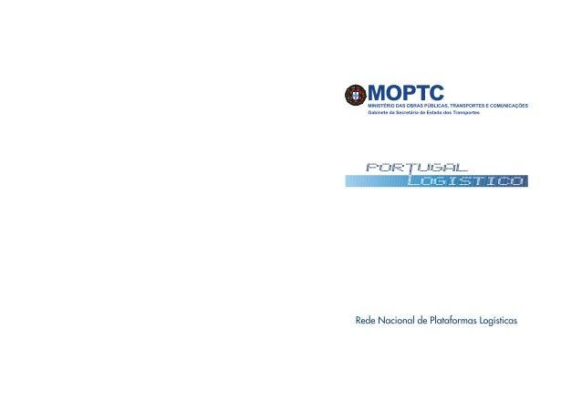 3 1. Introdução Este documento apresenta a orientação estratégica do Go- verno na área da logística, cumprindo o papel que...