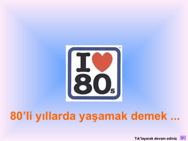 IU % 803  80'li yıllarda yaşamak demek   ' aa eamedlnlz Lİ