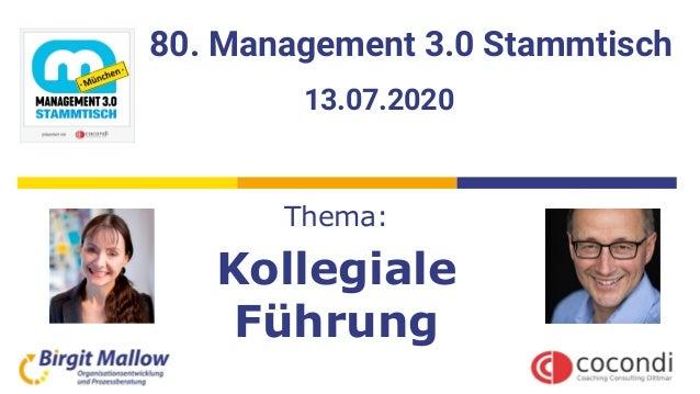 80. Management 3.0 Stammtisch Thema: Kollegiale Führung 13.07.2020