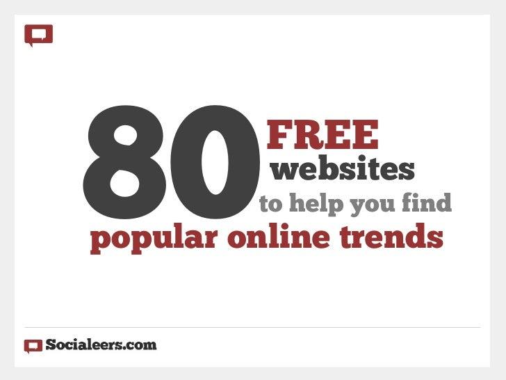 80        FREE          websites          to help you findpopular online trends