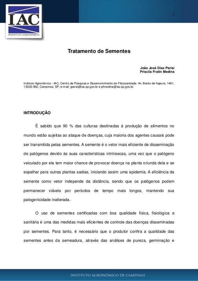1 Tratamento de Sementes João José Dias Parisi Priscila Fratin Medina Instituto Agronômico - IAC, Centro de Pesquisa e Des...
