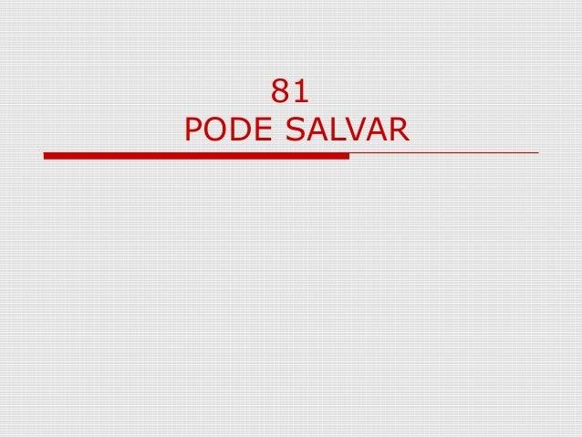 81 PODE SALVAR
