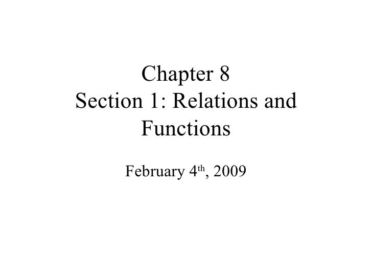 Chapter 8 Section 1: Relations and Functions February 4 th , 2009