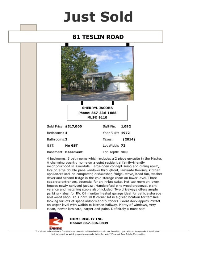 Just Sold  81 TESLIN ROAD  SHERRYL JACOBS  Phone: 867-336-1888  MLS® 9110  Sold Price: $317,000 Sqft Fin: 1,092  Bedrooms:...