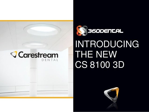 INTRODUCING THE NEW CS 8100 3D