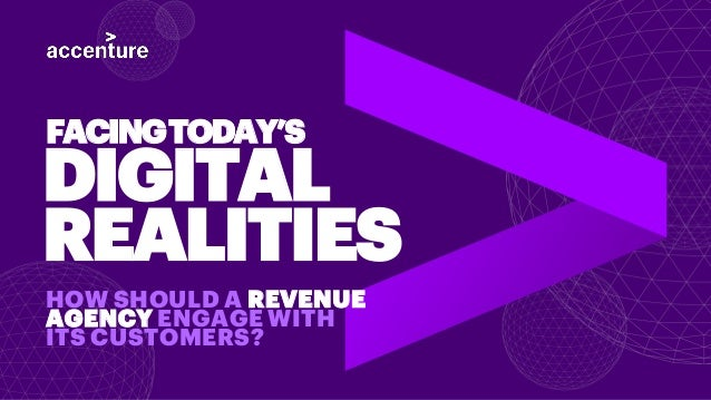 DIGITAL REALITIES HOW SHOULD A REVENUE AGENCY ENGAGE WITH ITS CUSTOMERS? FACINGTODAY'S