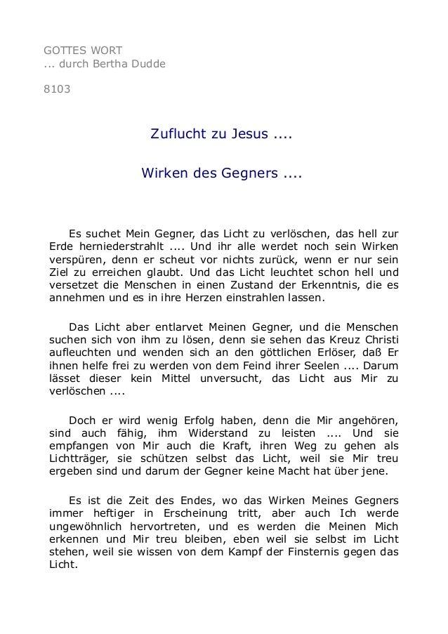 GOTTES WORT ... durch Bertha Dudde 8103 Zuflucht zu Jesus .... Wirken des Gegners .... Es suchet Mein Gegner, das Licht zu...