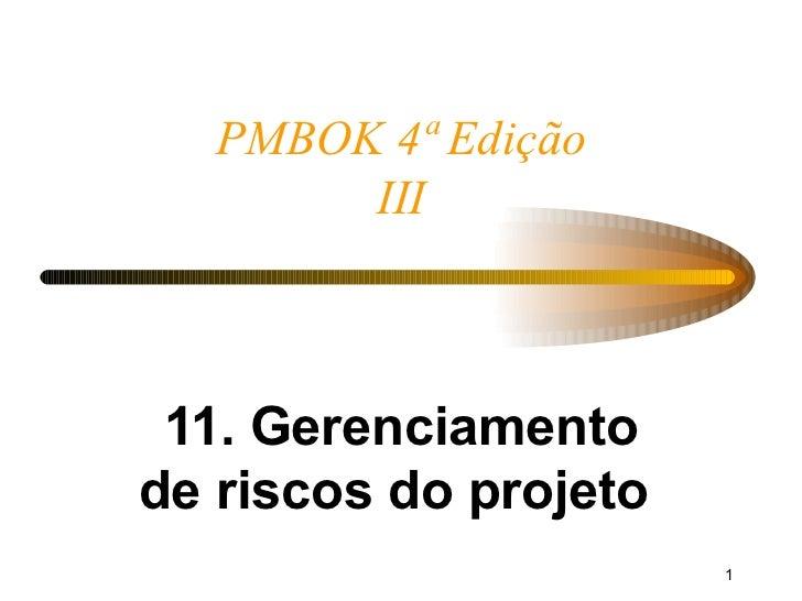 PMBOK 4ª Edição III 11. Gerenciamento de riscos do projeto