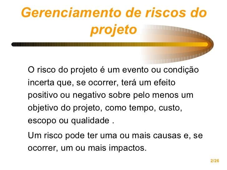 Gerenciamento de Projetos PMBOK  cap11 risco Slide 2