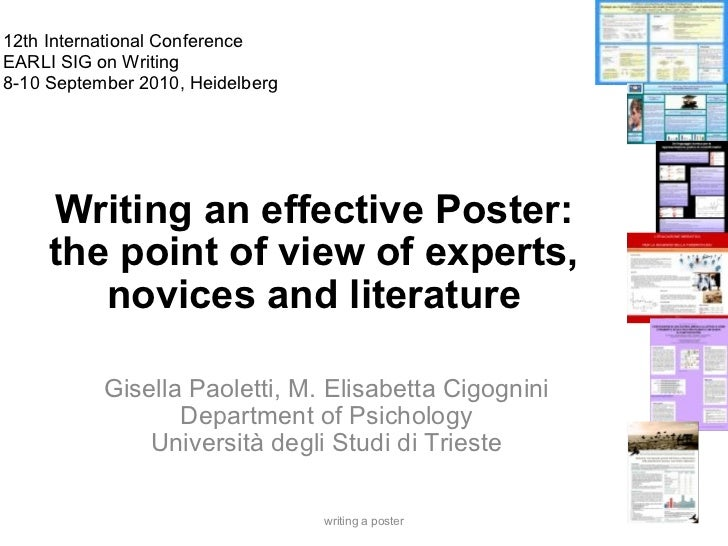 Writing an effective Poster: the point of view of experts, novices and literature Gisella Paoletti, M. Elisabetta Cigognin...