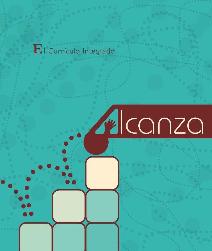 El Currículo Integrado         Autora y líder del equipo de trabajo:         Annette López de Méndez         Co-autoras:  ...