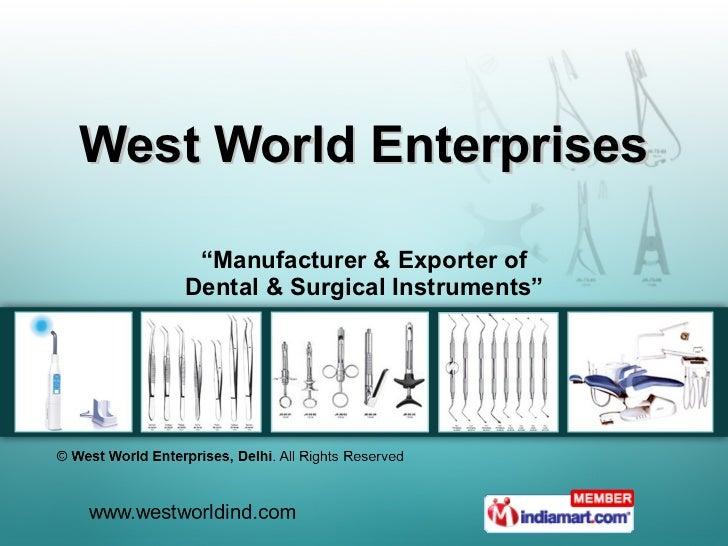 """West World Enterprises """" Manufacturer & Exporter of Dental & Surgical Instruments"""""""