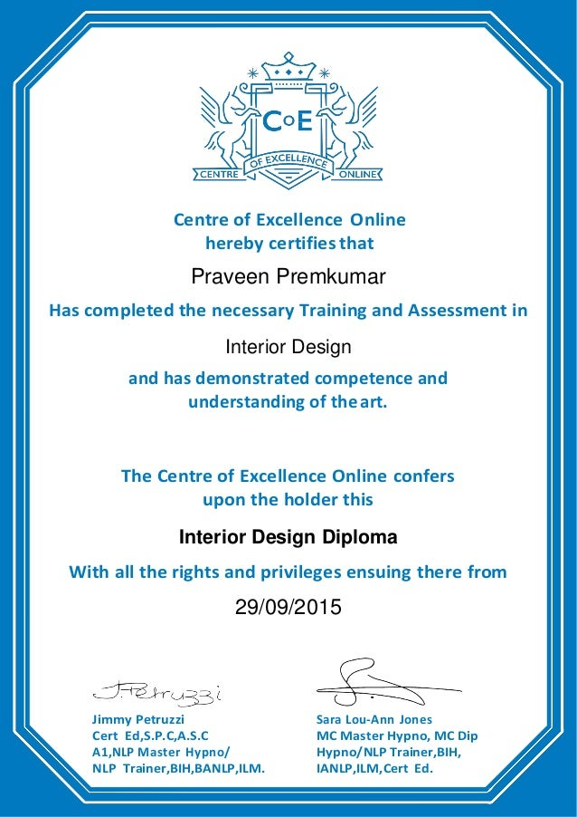 Praveen Premkumar Interior Designer Certificates 29092015. Centre Of  Excellence Online Hereby Certifies That Praveen Premkumar Has Completed The  Necessary ...