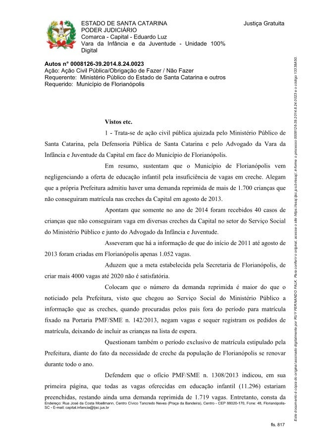 fls. 817 Estedocumento�c�piadooriginalassinadodigitalmenteporRUYFERNANDOFALK.Paraconferirooriginal,acesseositehttps://esaj...