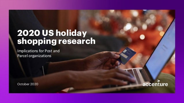 2020 US holiday shopping research Implications for Post and Parcel organizations October 2020