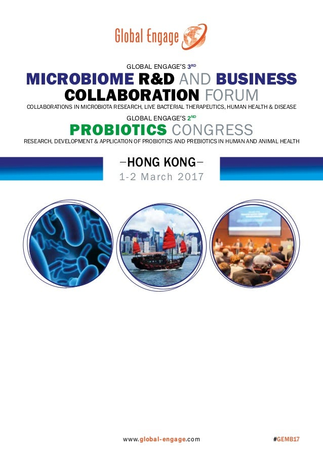 1-2 March 2017 HONG KONG MICROBIOME R&D AND BUSINESS COLLABORATION FORUMCOLLABORATIONS IN MICROBIOTA RESEARCH, LIVE BACTER...