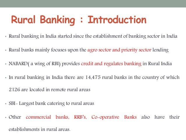 role of regional rural banks in development of rural area Commercial banking for the rural sector : some suggestions the setting up of regional rural banks in 1975 and of the rural areas, where the banks' branches.