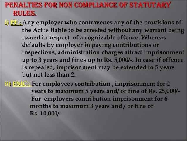 PENALTIES FOR NON COmPLIANCE OF STATUTARYPENALTIES FOR NON COmPLIANCE OF STATUTARY RULES.RULES. i)i) PF :PF : Any employer...