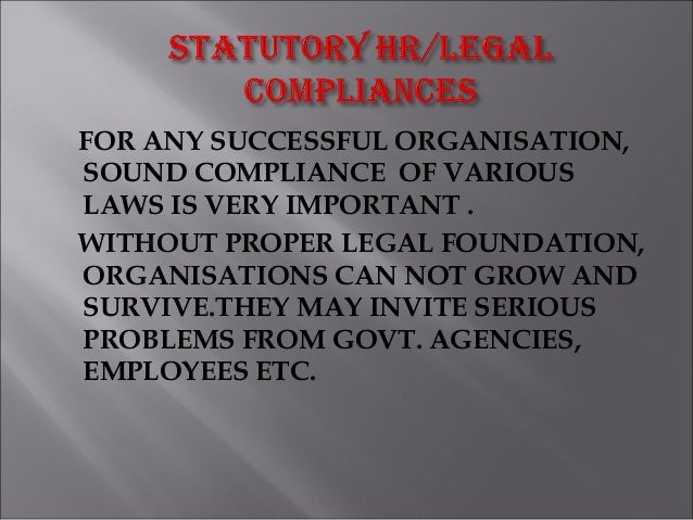 FOR ANY SUCCESSFUL ORGANISATION, SOUND COMPLIANCE OF VARIOUS LAWS IS VERY IMPORTANT . WITHOUT PROPER LEGAL FOUNDATION, ORG...