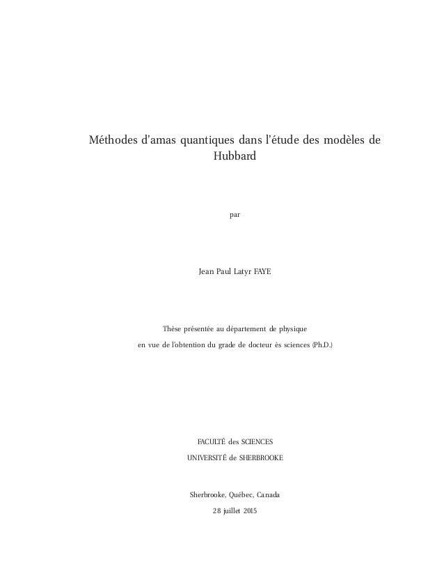 Méthodes d'amas quantiques dans l'étude des modèles de Hubbard par Jean Paul Latyr FAYE Thèse présentée au département de ...