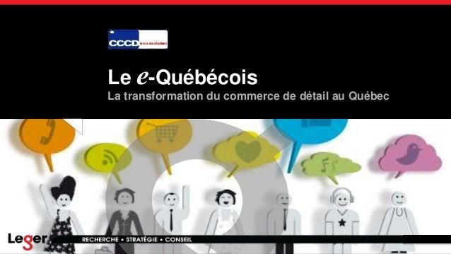Le e-Québécois  La transformation du commerce de détail au Québec