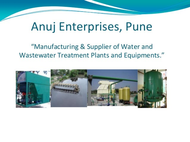"""Anuj Enterprises, Pune """"Manufacturing & Supplier of Water and Wastewater Treatment Plants and Equipments."""""""