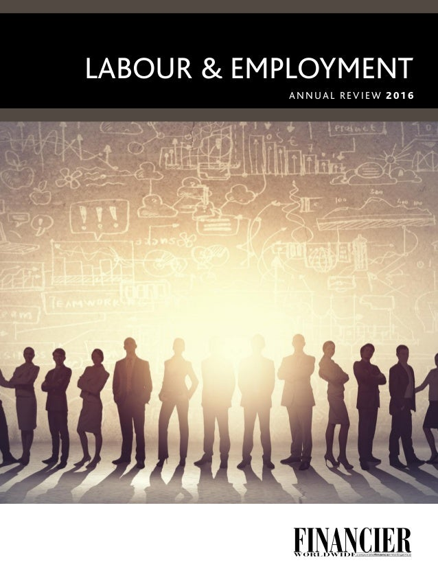 LABOUR & EMPLOYMENT ANNUAL REVIEW 2016