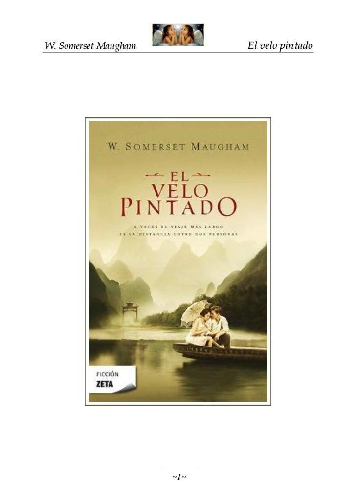 W. Somerset Maugham         El velo pintado                      ~1~