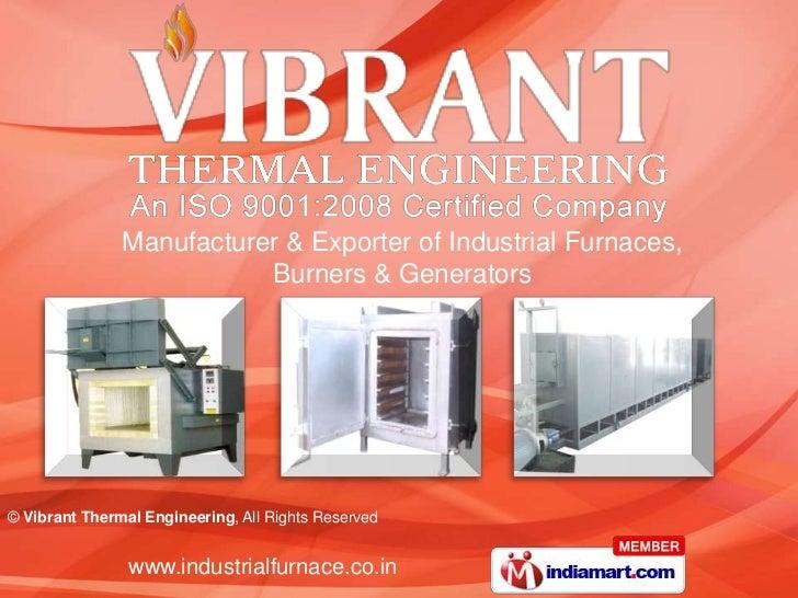 Manufacturer & Exporter of Industrial Furnaces, <br />Burners & Generators<br />