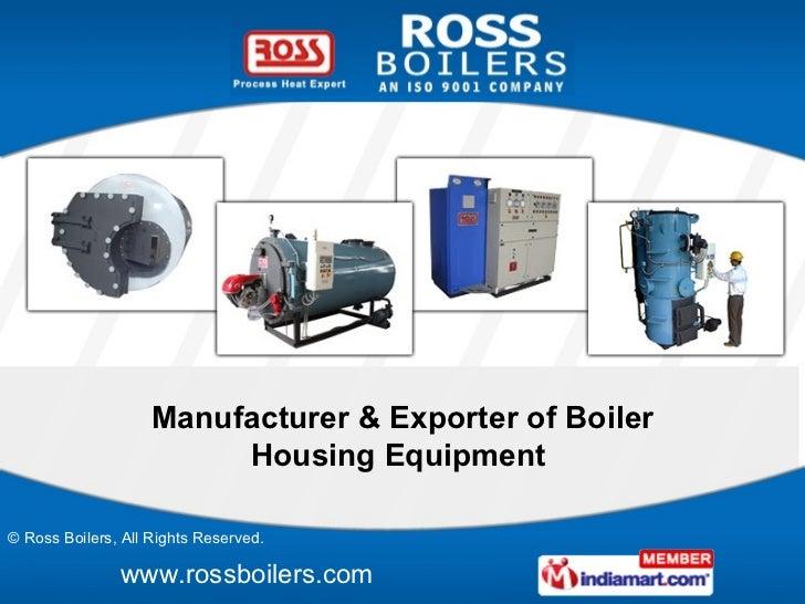 Manufacturer & Exporter of Boiler Housing Equipment
