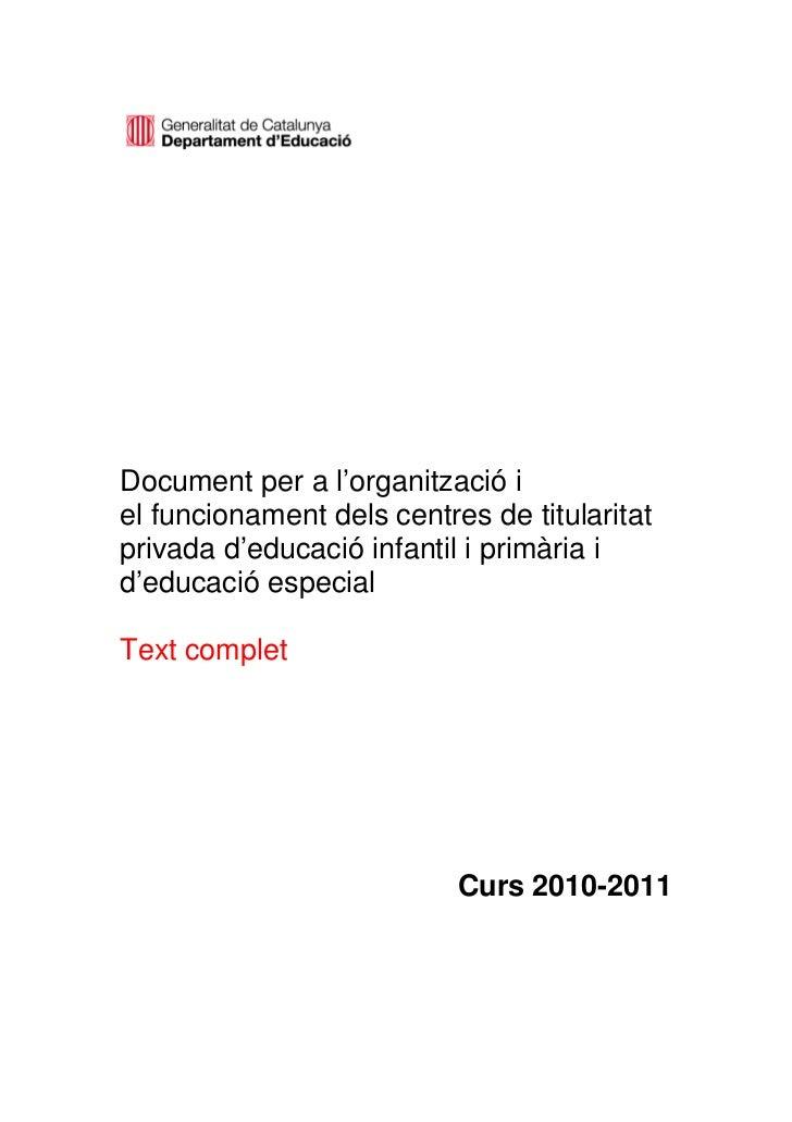 Document per a l'organització iel funcionament dels centres de titularitatprivada d'educació infantil i primària id'educac...