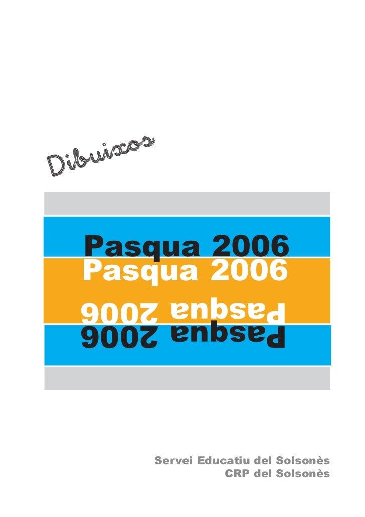uix osDib  Pasqua 2006  Pasqua 2006  Pasqua 2006  Pasqua 2006         Servei Educatiu del Solsonès                    CRP ...