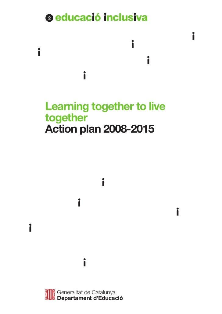 2Learning together to livetogetherAction plan 2008-2015    Generalitat de Catalunya    Departament d'Educació