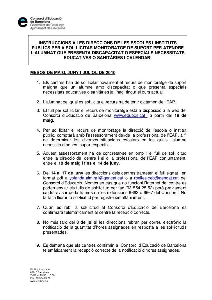 INSTRUCCIONS A LES DIRECCIONS DE LES ESCOLES I INSTITUTSPÚBLICS PER A SOL·LICITAR MONITORATGE DE SUPORT PER ATENDREL'ALUMN...