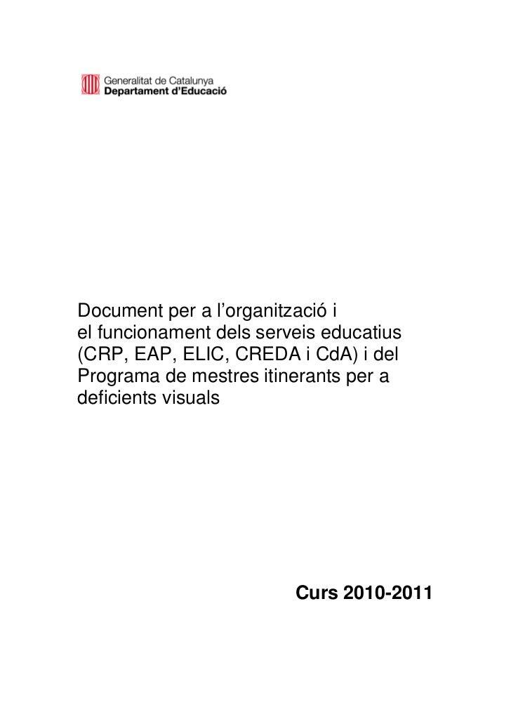 Document per a l'organització iel funcionament dels serveis educatius(CRP, EAP, ELIC, CREDA i CdA) i delPrograma de mestre...