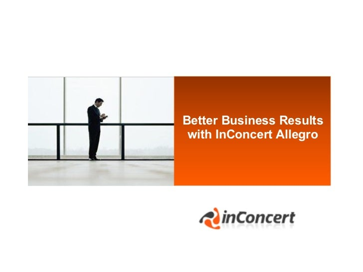 Better Business Results with InConcert Allegro