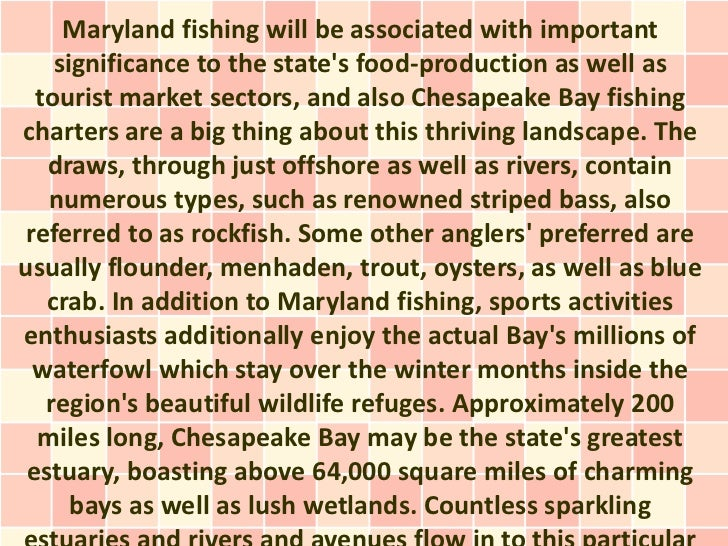 Maryland fishing will be associated with important    significance to the states food-production as well as  tourist marke...