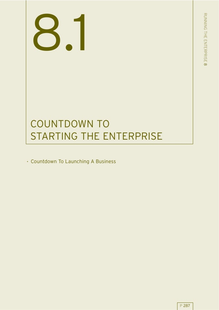 RUNNING THE ENTERPRISE 8  8.1  COUNTDOWN TO  STARTING THE ENTERPRISE  . Countdown To Launching A Business                 ...