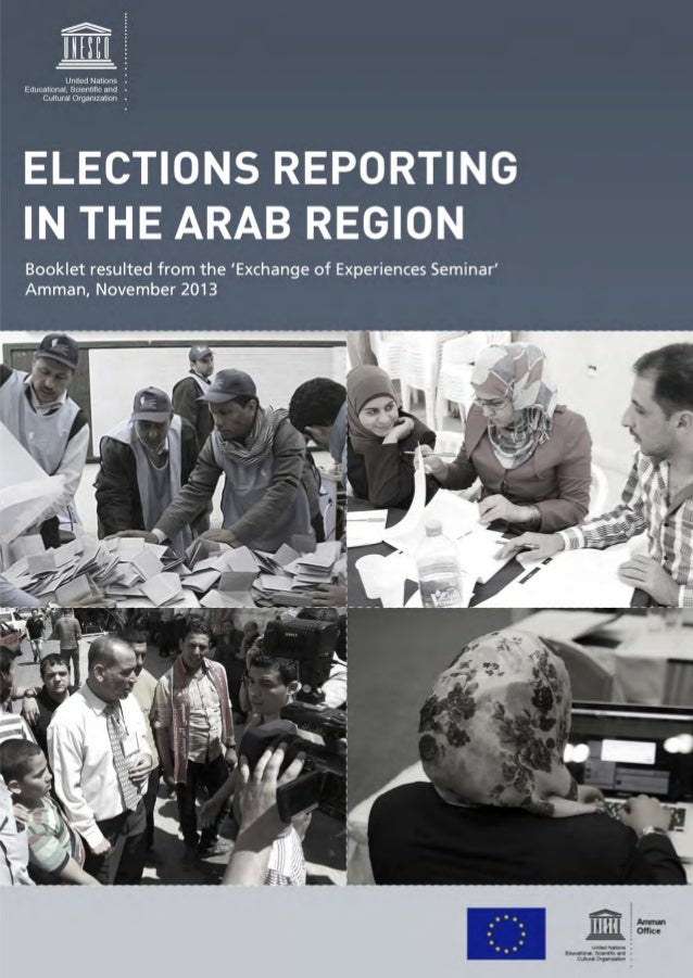 ELECTIONS REPORTING IN THE ARAB REGION Booklet resulted from the 'Exchange of Experiences Seminar' Amman, November 2013 Am...