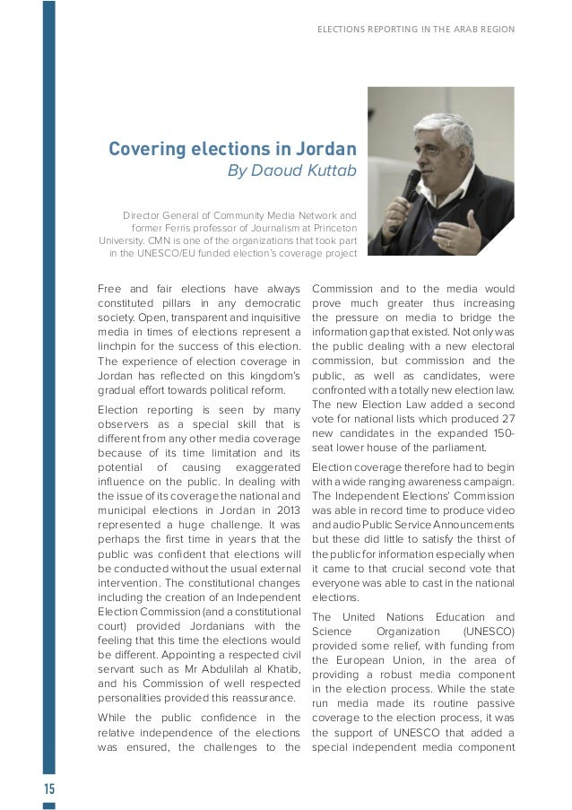 16 ELECTIONS REPORTING IN THE ARAB REGION to the various needs for media coverage of elections. On the theoretical level –...