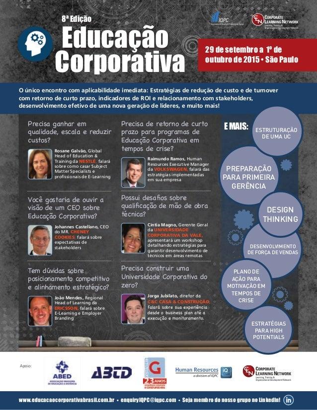 29 de setembro a 1º de outubro de 2015 • São Paulo 8ª Edição Educação www.educacaocorporativabrasil.com.br • enquiryIQPC@i...