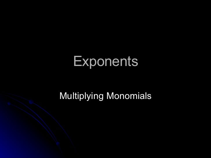 Exponents Multiplying Monomials