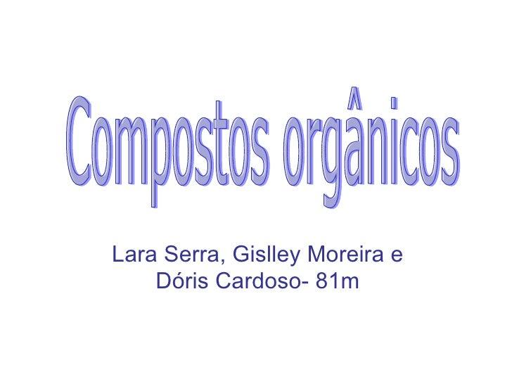 Lara Serra, Gislley Moreira e Dóris Cardoso- 81m Compostos orgânicos