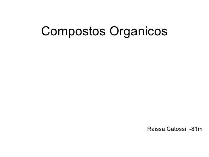 Compostos Organicos Raissa Catossi  -81m